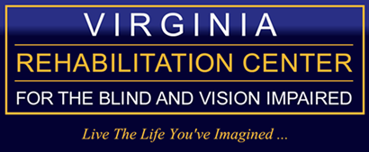 Virginia Rehabilitation Center for the Blind and Vision Impaired Live the Life You've Imagined